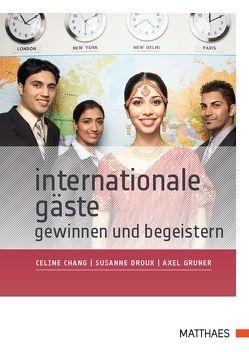 Internationale Gäste gewinnen und begeistern von Chang,  Celine, Droux,  Susanne, Gruner,  Axel