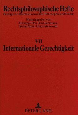 Internationale Gerechtigkeit von Orsi,  Giuseppe, Seelmann,  Kurt, Smid,  Stefan, Steinvorth,  Ulrich