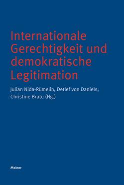 Internationale Gerechtigkeit und demokratische Legitimation von Bratu,  Christine, Daniels,  Detlef von, Nida-Ruemelin,  Julian