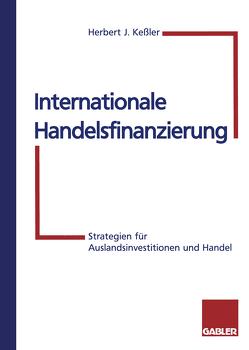 Internationale Handelsfinanzierung von Kessler,  Herbert