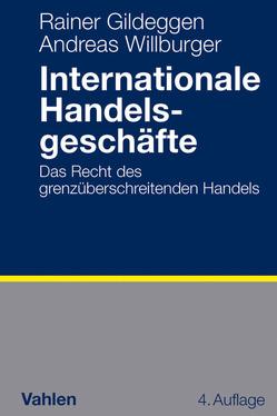Internationale Handelsgeschäfte von Gildeggen,  Rainer, Willburger,  Andreas