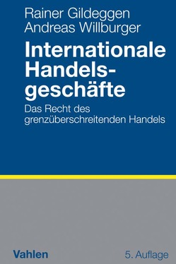 Internationale Handelsgeschäfte von Gildeggen,  Rainer, Willburger,  Andreas