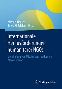 Internationale Herausforderungen humanitärer NGOs von Abdelalem,  Tarek, Heuser,  Michael