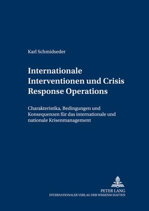 Internationale Interventionen und Crisis Response Operations von Schmidseder,  Karl