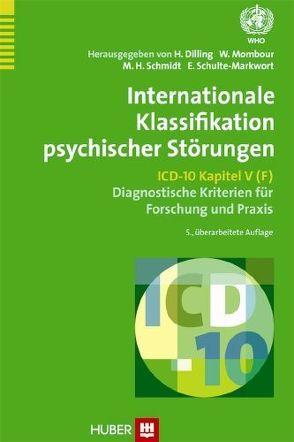 Internationale Klassifikation psychischer Störungen von Dilling,  H., Mombour,  W., Schmidt,  M H, Schulte-Markwort,  E