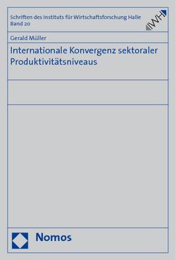 Internationale Konvergenz sektoraler Produktivitätsniveaus von Müller,  Gerald