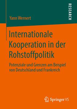 Internationale Kooperation in der Rohstoffpolitik von Wernert,  Yann