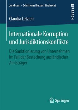 Internationale Korruption und Jurisdiktionskonflikte von Letzien,  Claudia