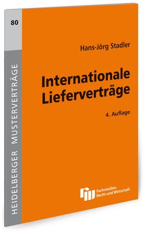 Internationale Lieferverträge von Stadler,  Hans-Jörg