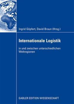 Internationale Logistik von Braun,  David, Göpfert,  Ingrid