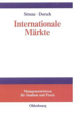 Internationale Märkte von Dorsch,  Monique, Strunz,  Herbert