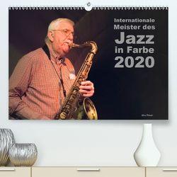 Internationale Meister des Jazz in Farbe (Premium, hochwertiger DIN A2 Wandkalender 2020, Kunstdruck in Hochglanz) von Rohwer,  Klaus