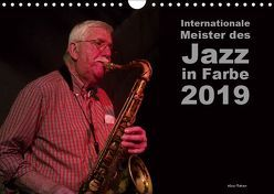 Internationale Meister des Jazz in Farbe (Wandkalender 2019 DIN A4 quer)