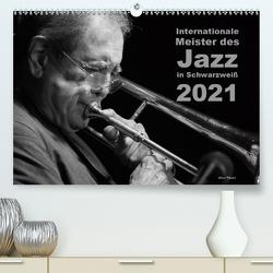 Internationale Meister des Jazz in Schwarzweiß (Premium, hochwertiger DIN A2 Wandkalender 2021, Kunstdruck in Hochglanz) von Rohwer,  Klaus