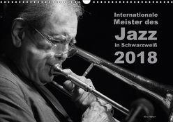 Internationale Meister des Jazz in Schwarzweiß (Wandkalender 2018 DIN A3 quer) von Rohwer,  Klaus
