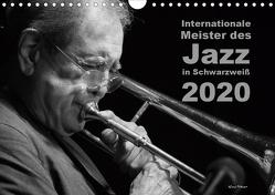 Internationale Meister des Jazz in Schwarzweiß (Wandkalender 2020 DIN A4 quer) von Rohwer,  Klaus