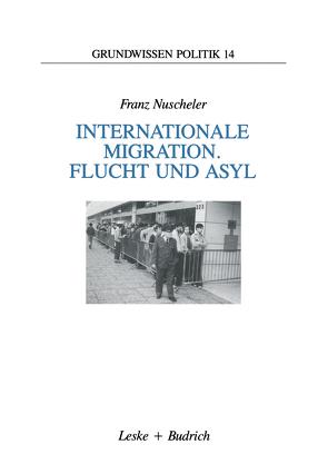 Internationale Migration. Flucht und Asyl von Nuscheler,  Franz