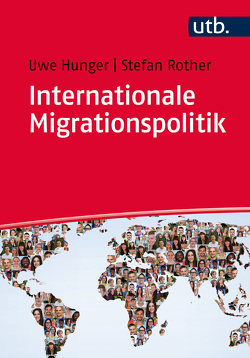 Internationale Migrationspolitik von Hunger,  Uwe, Rother,  Stefan