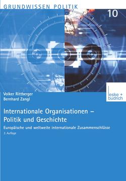 Internationale Organisationen von Rittberger,  Volker, Staisch,  Matthias, Zangl,  Bernhard