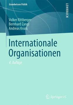 Internationale Organisationen von Kruck,  Andreas, Rittberger,  Volker, Zangl,  Bernhard