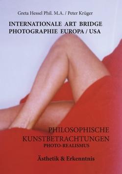 Internationale Photographie Art Bridge Europa /USA von Hessel Phil. M. A.,  Greta, Krueger,  Peter