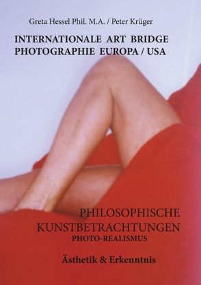 Internationale Photographie Art Bridge Europa /USA von Hessel Phil. M. A.,  Greta, Krueger,  Peter