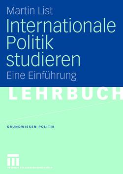 Internationale Politik studieren von List,  Martin