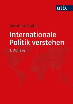 Internationale Politik verstehen von Stahl,  Bernhard