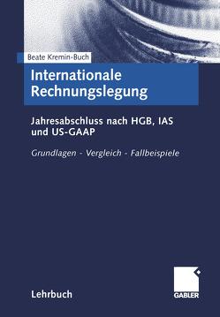 Internationale Rechnungslegung von Kremin-Buch,  Beate