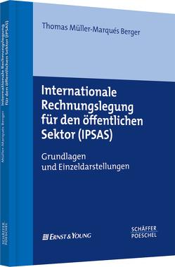 Internationale Rechnungslegung für den öffentlichen Sektor (IPSAS) von Müller-Marques-Berger,  Thomas