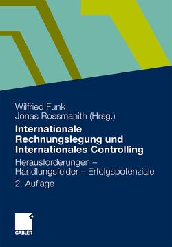 Internationale Rechnungslegung und Internationales Controlling von Funk,  Wilfried, Rossmanith,  Jonas