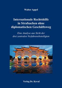 Internationale Rechtshilfe in Strafsachen ohne diplomatischen Geschäftsweg von Appel,  Walter