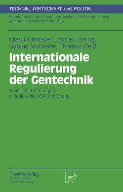 Internationale Regulierung der Gentechnik von Hohmeyer,  Olav, Hüsing,  Bärbel, Maßfeller,  Sabine, Reiß,  Thomas