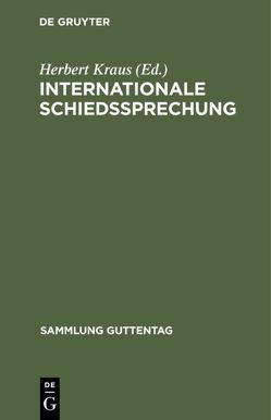 Internationale Schiedssprechung von Kraus,  Herbert
