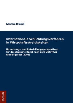 Internationale Schlichtungsverfahren in Wirtschaftsstreitigkeiten von Brandl,  Martha