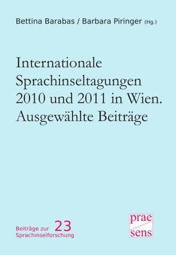 Internationale Sprachinseltagungen 2010 und 2011 in Wien. Ausgewählte Beiträge von Barabas,  Bettina, Piringer,  Barbara