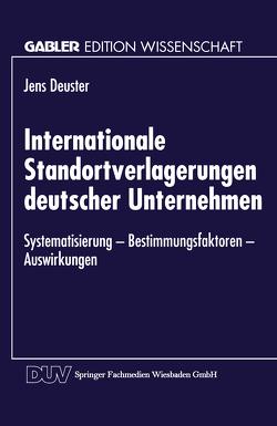 Internationale Standortverlagerungen deutscher Unternehmen von Deuster,  Jens