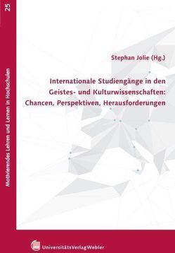 Internationale Studiengänge in den Geistes- und Kulturwissenschaften: Chancen, Perspektiven, Herausforderungen von Jolie,  Stephan