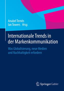 Internationale Trends in der Markenkommunikation von Ternès,  Anabel, Towers,  Ian