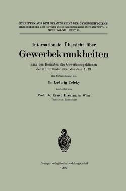 Internationale Übersicht über Gewerbekrankheiten nach den Berichten der Gewerbeinspektionen der Kulturländer über das Jahr 1919 von Brezina ,  Ernst, Teleky,  Ludwig