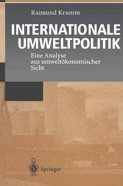 Internationale Umweltpolitik von Krumm,  Raimund
