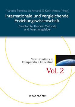 Internationale und Vergleichende Erziehungswissenschaft von Amos,  S. Karin, Parreira do Amaral,  Marcelo