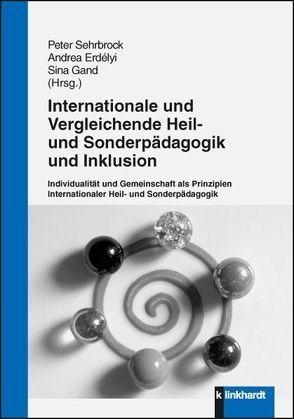 Internationale und vergleichende Heil- und Sonderpädagogik und Inklusion von Erdélyi,  Andrea, Gand,  Sina, Sehrbrock,  Peter
