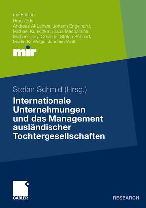 Internationale Unternehmungen und das Management ausländischer Tochtergesellschaften von Schmid,  Stefan