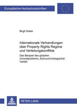 Internationale Verhandlungen über Property Rights Regime und Verteilungskonflikte von Soete,  Birgit