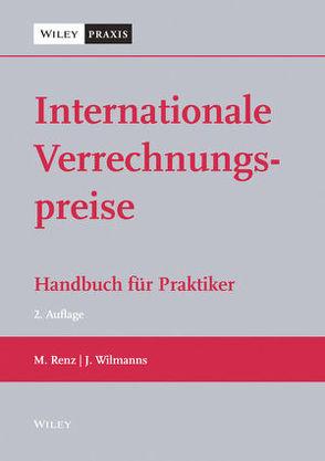 Internationale Verrechnungspreise von Renz,  Martin, Wilmanns,  Jobst