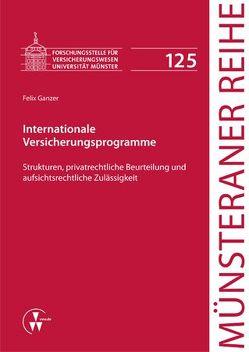 Internationale Versicherungsprogramme von Dörner,  Heinrich, Ehlers,  Dirk, Ganzer,  Felix, Pohlmann,  Petra, Schulze Schwienhorst,  Martin, Steinmeyer,  Heinz-Dietrich