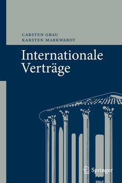 Internationale Verträge von Grau,  Carsten, Markwardt,  Karsten