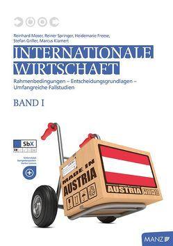 Internationale Wirtschaft Band 1 von Freese,  Heidemarie, Gahr,  Roland, Griller,  Stefan, Klamert,  Marcus, Moser,  Reinhard, Springer,  Reiner