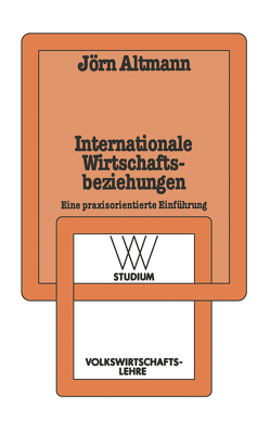 Internationale Wirtschaftsbeziehungen von Altmann,  Jörn